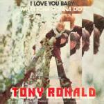 I Love You Baby tony ronald