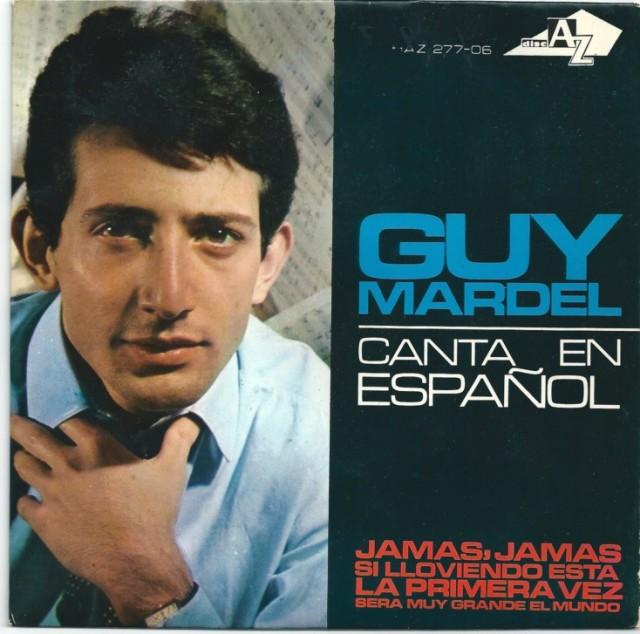 Hace 50 años Guy Mardel dos vecen nº 1 en España en 1965