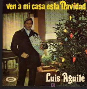 ven a mi casa esta navidad luis aguile