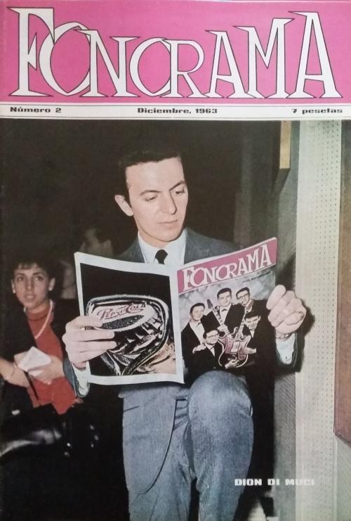? En la potada del nº 2 de la revista FONORAMA el cantante y compositor nacido en New York Dion Di Muci más conocido como Dion o Dion & The Belmonts. Edit: Diciembre 1963 (Cortesía de Francisco Arisis)